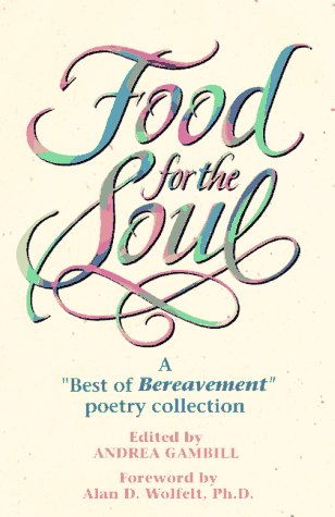 "Food for the Soul: A ""Best of Bereavment"" Poetry Collection"