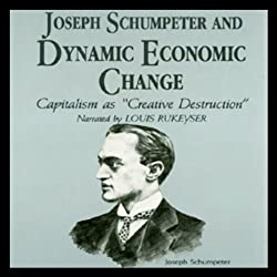 Joseph Schumpeter and Dynamic Economical Change