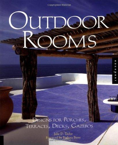 Outdoor Rooms: Design for Porches, Terraces, Decks, Gazebos (Designs Gazebo)