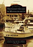 The Coast Guard in Massachusetts, Donald J. Cann and John J. Galluzzo, 0738575623