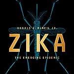 Zika: The Emerging Epidemic | Donald G. McNeil
