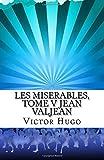 Les Miserables, Tome V JEAN VALJEAN, Victor Hugo, 1500237523