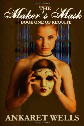 The Maker's Mask: Book One of Requite PDF