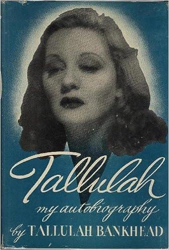 tallulah my autobiography tallulah bankhead amazon com books