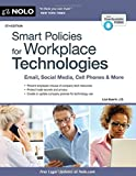 Smart Policies for Workplace Technologies: Email, Social Media, Cell Phones & More (Smart Policies for Workplace Technology)