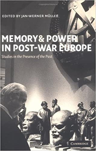 Memory power post war europe: studies in the presence of the past