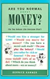Are You Normal about Money?, Bernice Kanner, 1576600874