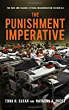 The Punishment Imperative, Todd R. Clear and Natasha A. Frost, 0814717195