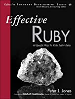 Effective Ruby: 48 Specific Ways to Write Better Ruby Front Cover