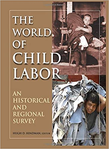 The World of Child Labor: A Historical and Regional Survey