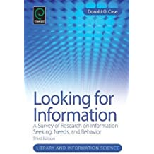Looking for Information: A Survey of Research on Information Seeking, Needs and Behavior (Library and Information Science)