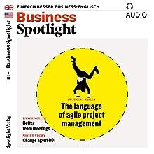 Business Spotlight Audio - Agile project management. 2/2018: Business-Englisch lernen - Agiles Projektmanagement Hörbuch von  div. Gesprochen von:  div.
