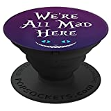Brave New Look Wonderland We're All Mad Here Pop Sockets Stand for Smartphones and Tablets