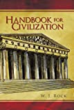 Handbook for Civilization, W. J. Rock, 1450094457