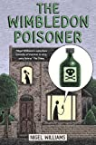 Front cover for the book The Wimbledon Poisoner by Nigel Williams