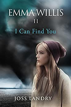 I Can Find You: Emma Willis Book II by [Landry, Joss]