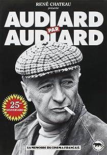 Audiard par Audiard par Audiard