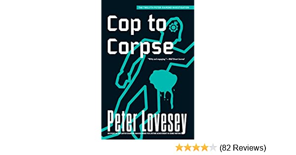 Cop to corpse peter diamond book 12 kindle edition by peter cop to corpse peter diamond book 12 kindle edition by peter lovesey mystery thriller suspense kindle ebooks amazon fandeluxe Choice Image