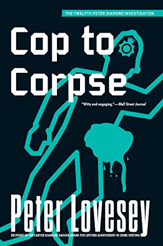 Cop to corpse peter diamond book 12 kindle edition by peter cop to corpse peter diamond book 12 by lovesey peter fandeluxe Choice Image