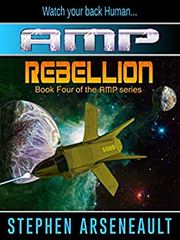 AMP Rebellion by [Arseneault, Stephen]