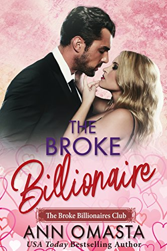 The Broke Billionaire: A sweet billionaire romance novella (The Broke Billionaires Club Book 1)