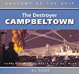 Destroyer Campbeltown: Anatomy of the Ship Series