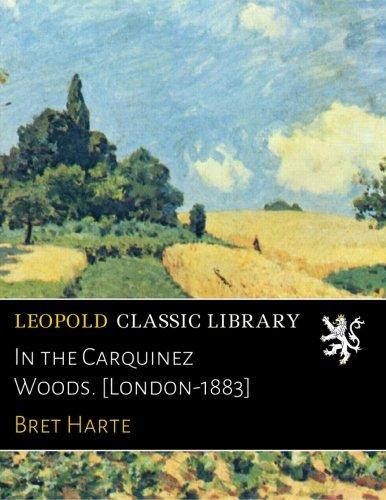 Read Online In the Carquinez Woods. [London-1883] pdf epub