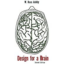 Design for a Brain: The Origin of Adaptive Behavior by W. Ross Ashby (2014-12-26)
