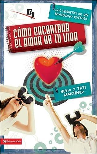 Amazon.com: Cómo encontrar el amor de tu vida: Los secretos de un noviazgo exitoso (Especialidades Juveniles) (Spanish Edition) (9780829757422): Hugo ...