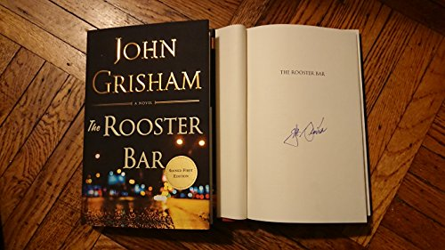 The Rooster Bar  Signed Autographed By John Grisham   First Edition