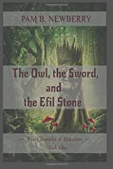 The Owl, the Sword, & the Efil Stone: The Chronicles of Eldershire - Book One (Volume 1) Paperback