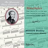 Moscheles: Piano Concertos 2 & 3