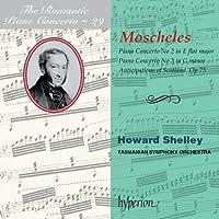 The Romantic Piano Concerto, Vol. 29: Moscheles: Piano Concertos Nos 2 & 3