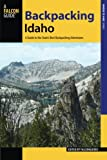 Backpacking Idaho: A Guide to the State's Best Backpacking Adventures (Where to Hike)