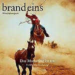 Drahtseilakt (brand eins: Marketing) | Gerhard Waldherr
