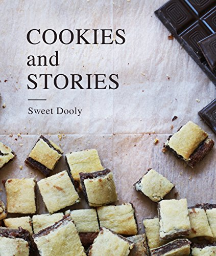Cookies & Stories: The Perfect Bite In Ten Minutes (Sweet Desserts Book 1) by [Dooly, Sweet]