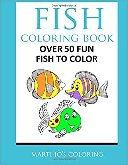 Fish Coloring Book Coloring Marti Jo S 9781496150752 Amazon Com Books