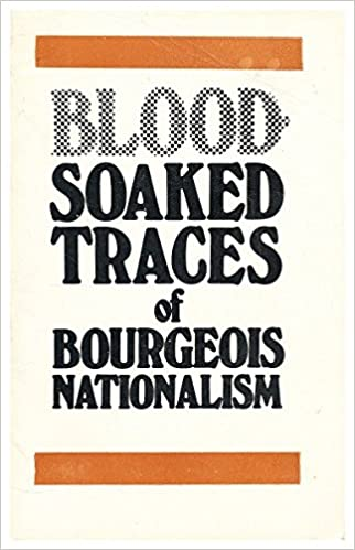 Amazon Ebook Store herunterladen Blood soaked traces of bourgeois nationalism B007XCGQE2 PDF