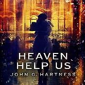 Heaven Help Us: Quincy Harker, Demon Hunter, Book 7 | John G. Hartness
