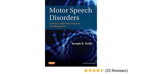 Motor speech disorders, substrates, differential diagnosis, and.
