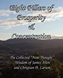 Eight Pillars of Prosperity and Concentration, James Allen and Christian D. Larson, 1613350228