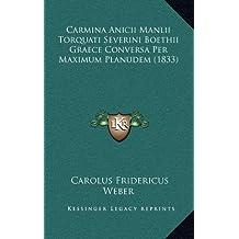 Carmina Anicii Manlii Torquati Severini Boethii Graece Conversa Per Maximum Planudem (1833)