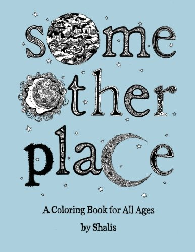 Some Other Place: A Coloring Book For All Ages