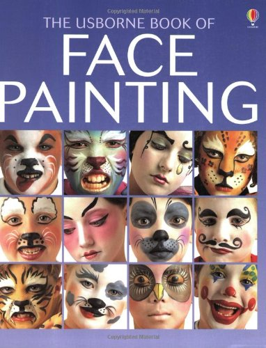 b7fa84e0ccfd The Usborne Book of Face Painting Usborne How to Guides  Amazon.co ...
