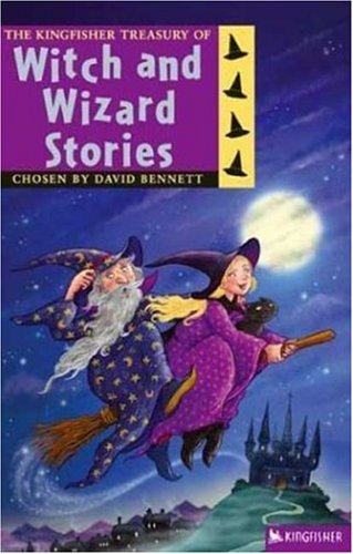 Read Online The Kingfisher Treasury of Witch and Wizard Stories (The Kingfisher Treasury of Stories) PDF