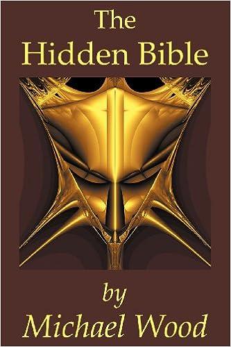 The Hidden Bible: Michael Wood: 9781936565009: Amazon com: Books
