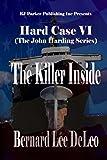 Hard Case VI: The Killer Inside (John Harding) (Volume 6)