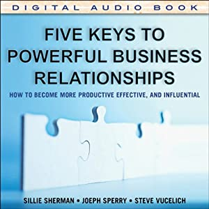 Five Keys to Powerful Business Relationships Audiobook