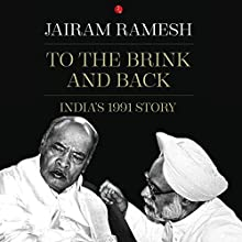 To the Brink and Back: India's 1991 Story Audiobook by Jairam Ramesh Narrated by Sanjiv Jhaveri