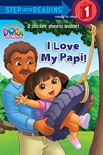 I Love My Papi! (Dora the Explorer) (Step into Reading) -